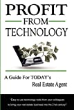 img - for Profit From Technology: A Guide for Today's Real Estate Agent book / textbook / text book