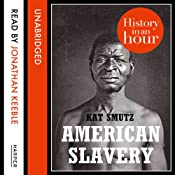 American Slavery: History in an Hour | Kat Smutz