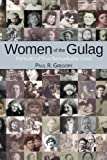 Women of the Gulag: Portraits of Five Remarkable Lives