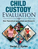 Child Custody Evaluation: New Theoretical Applications and Research