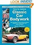 How to Restore Classic Car Bodywork:...