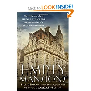 Empty Mansions: The Mysterious Life of Huguette Clark and the Spending of a Great American Fortune by