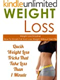 Weight Loss: Weight Loss Smasher-How To Smash Fat And Lose Weight Without Diet Pills-Qucik Weight Loss Tricks That Take Less Than 1 Minute (Weight Loss, ... Lose Weight Fast, Book 6) (English Edition)