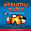 The Periodic Table Audiobook by Adrian Dingle Narrated by L. J. Ganser