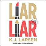 Liar, Liar: A Cat DeLuca Mystery (       UNABRIDGED) by K. J. Larsen Narrated by Vanessa Hart