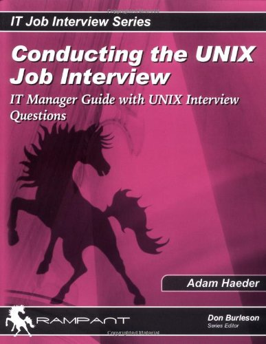 Conducting the UNIX Job Interview: IT Manager Guide with UNIX Interview Questions