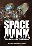 SPACE JUNK: The Future is Yesterday