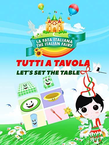La Fata Italiana The Italian Fairy: Tutti a Tavola! (Let's Set the Table)