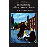 The Complete Father Brown Storiesby G.K. Chesterton