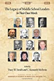 The Legacy of Middle School Leaders: In Their Own Words (Handbook of Resources in Middle Level Education)