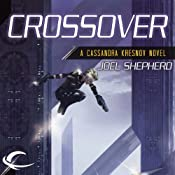 Crossover: Cassandra Kresnov, Book 1 | [Joel Shepherd]