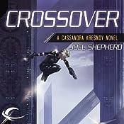 Crossover: Cassandra Kresnov, Book 1 | [Joel Shepherd]