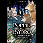 Poppie and Paydro, the Adventurous Coyote Pups | Gwendlyn Rusnell