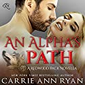 An Alpha's Path: Redwood Pack, Book 1 Audiobook by Carrie Ann Ryan Narrated by Gregory Salinas