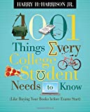 1001 Things Every College Student Needs to Know: (Like Buying Your Books Before Exams Start)
