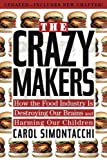 The Crazy Makers: How the Food Industry Is Destroying Our Brains and Harming Our Children Reviews