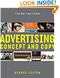 Advertising: Concept and Copy (Third Edition)