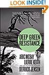 Deep Green Resistance: Strategy to Sa...