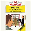 Aunts Aren't Gentlemen (       UNABRIDGED) by P.G. Wodehouse Narrated by Jonathan Cecil