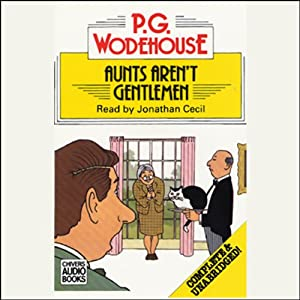 Aunts Aren't Gentlemen | [P.G. Wodehouse]