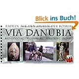 Radeln auf den Spuren der Römer, Via Danubia