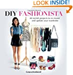 DIY Fashionista: 40 stylish projects...