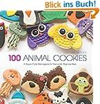 100 Animal Cookies: A Super Cute Mena...