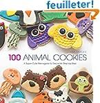 100 Animal Cookies: A Super-Cute Mena...