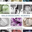 Kaleidoscope Hearts Audiobook by Claire Contreras Narrated by Christy Romano, Vikas Adam