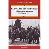 Bataille des frontières (La) - Joffre attaque au centre 22-26 août 1914