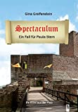 Spectaculum: Paula Sterns erster Fall. Pfalz-Krimi