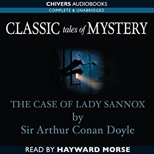 Classic Tales of Mystery: The Case of Lady Sannox Audiobook