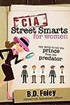 CIA Street Smarts for Women: Spy Skil...
