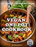 Vegan One Pot Cookbook: Delicious Easy Recipes for Healthy Eating (English Edition)