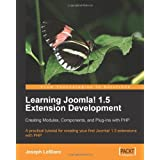 Learning Joomla! 1.5 Extension Development: Creating Modules, Components, and Plugins with PHP: A practical tutorial for creating your first Joomla! 1.5 extensions with PHPpar Joseph LeBlanc