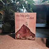 img - for The Big Pile of Dirt book / textbook / text book