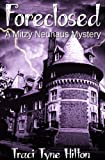 Foreclosed (The Mitzy Neuhaus Mysteries (Book 1))
