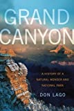 img - for Grand Canyon: A History of a Natural Wonder and National Park (America's National Parks) book / textbook / text book