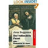 Der vollendete Faust oder Romanien in Jauer: Ein dramatisches Gedicht in drei Abtheilungen (Edition Zeno.org)...