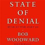 State of Denial: Bush at War, Part III | Bob Woodward