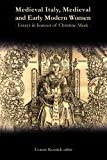 img - for Medieval Italy, Medieval and Early Modern Women: Essays in Honour of Christine Meek book / textbook / text book