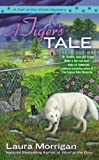 Laura Morrigan A Tiger's Tale (Call of the Wilde Mystery)