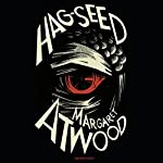Hag-Seed: The Tempest Retold | Margaret Atwood