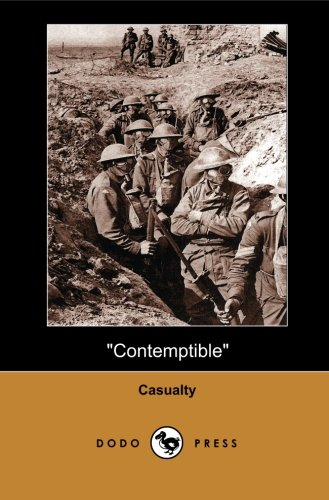 Contemptible (Dodo Press): Set During World War I, Contemptible Is An Extraordinary Tale Of The Contempt For The Great War. PDF