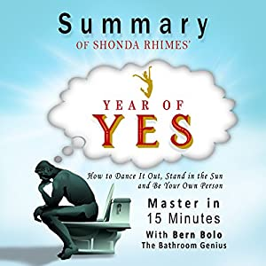 Year of Yes, by Shonda Rhimes: How to Dance It out, Stand in the Sun and Be Your Own Person | A 15-Minute Summary