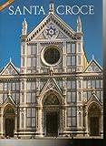 img - for Santa Croce [English Edition] (Photo guide to the The Basilica di Santa Croce) book / textbook / text book