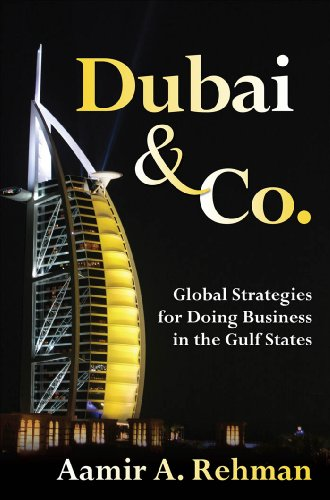 Dubai & Co. : Global Strategies for Doing Business in the Gulf States