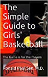 The Simple Guide to Girls' Basketball...