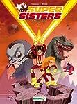 SUPER SISTERS (LES) T.01 : PRIV�E DE...