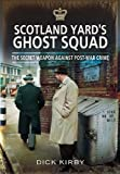 img - for Scotland Yard's Ghost Squad: The Secret Weapon Against Post-War Crime book / textbook / text book